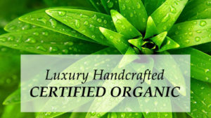 Luxury Handcrafted & Certified Organic